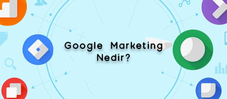 Google Marketing Platform Nedir?