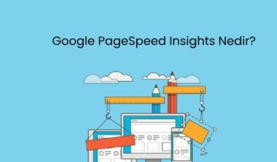 Google PageSpeed Insights Nedir
